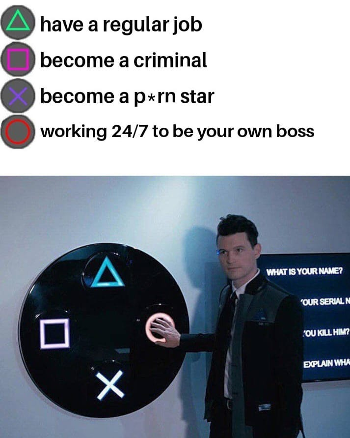 play station meme about being your own boss